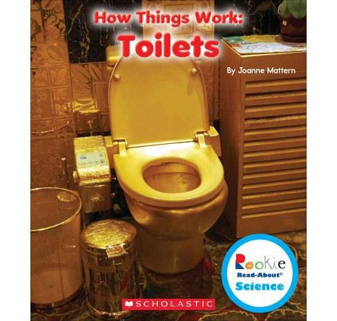 How Things Work : Toilets (Paperback) (Joanne Mattern) - image 1 of 1