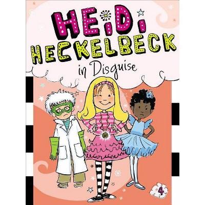 Heidi Heckelbeck in Disguise ( Heidi Heckelbeck) (Paperback) by Wanda Coven