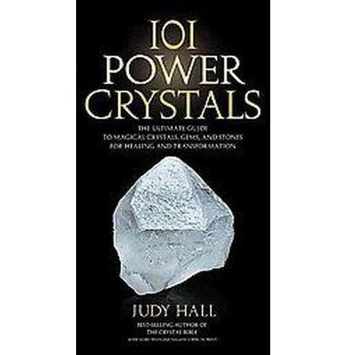 101 Power Crystals : The Ultimate Guide to Magical Crystals, Gems, and Stones for Healing and - image 1 of 1
