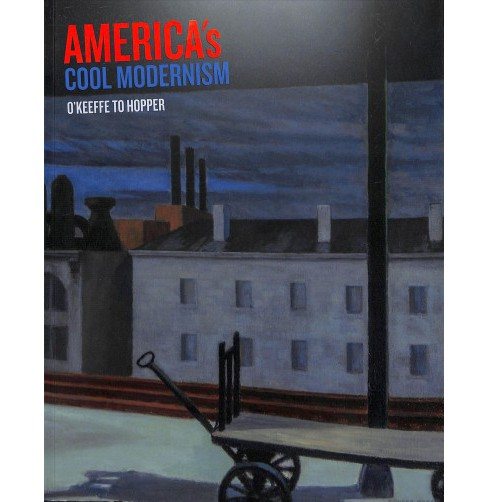 America's Cool Modernism : O'Keeffe to Hopper -  (Paperback) - image 1 of 1