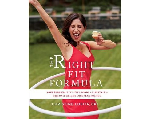 Right Fit Formula : Your Personality + Fave Foods + Lifestyle = the Only Weight Loss Plan for You. - image 1 of 1