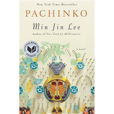 Pachinko (National Book Award Finalist) - by  Min Jin Lee (Hardcover)