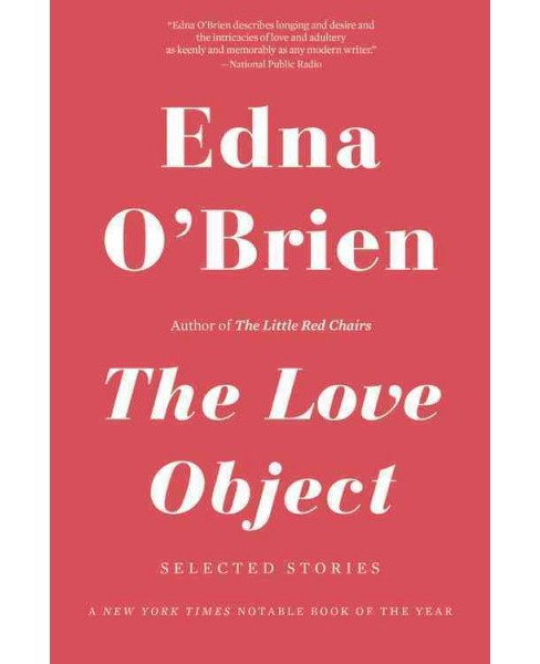 Love Object : Selected Stories (Reprint) (Paperback) (Edna O'Brien) - image 1 of 1