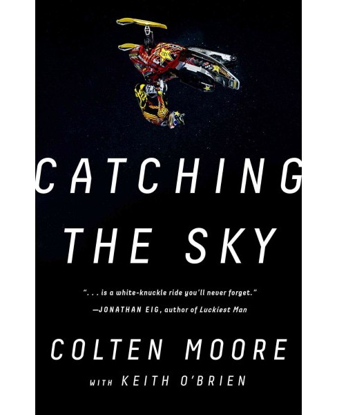 Catching the Sky : Two Brothers, One Family, and Our Dream to Fly (Reprint) (Paperback) (Colten Moore) - image 1 of 1