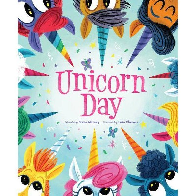 Unicorn Day - by Diana Murray (Hardcover)