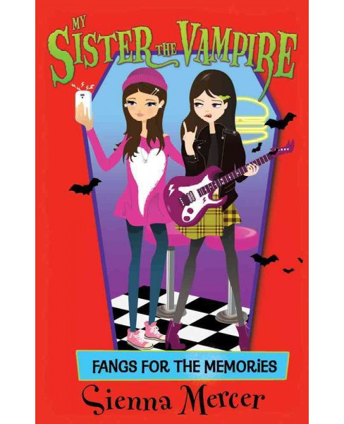 Fangs for the Memories -  (My Sister the Vampire) by Sienna Mercer (Paperback) - image 1 of 1
