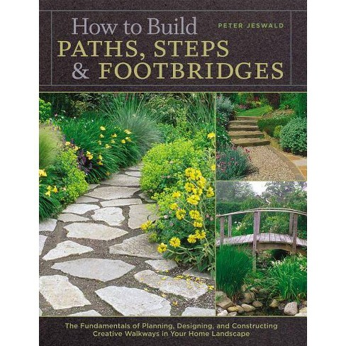 How to Build Paths, Steps & Footbridges - by  Peter Jeswald (Paperback) - image 1 of 1