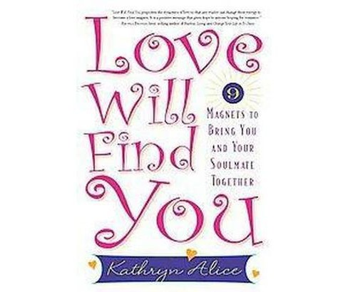 Love Will Find You (Paperback) (Kathryn Alice) - image 1 of 1