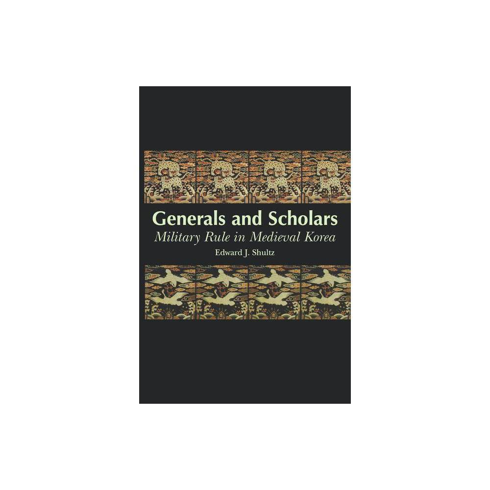 Generals And Scholars By Edward Shultz Paperback