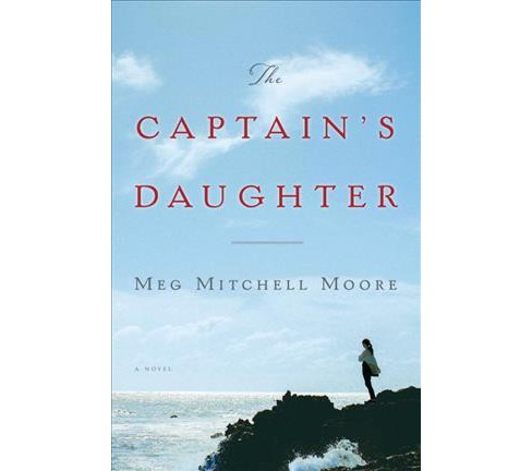 Captain's Daughter -  by Meg Mitchell Moore (Hardcover) - image 1 of 1