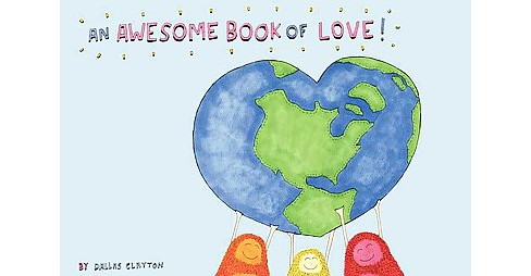 Awesome Book of Love! (Hardcover) (Dallas Clayton) - image 1 of 1