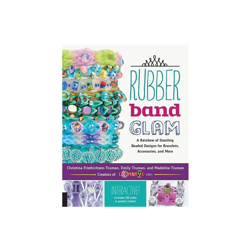 Rubber Band Glam - by Madeline Truman (Paperback)