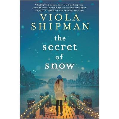The Secret of Snow - by  Viola Shipman (Paperback)