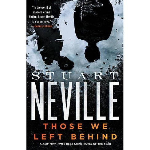 Those We Left Behind - (Belfast Novels) by  Stuart Neville (Paperback) - image 1 of 1