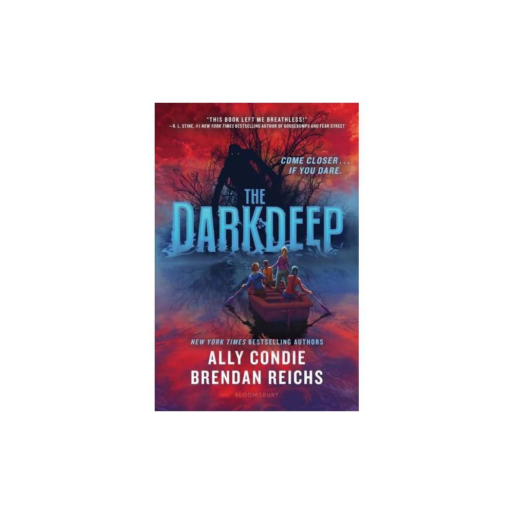 Darkdeep - Reprint (Darkdeep) by Allyson Braithwaite Condie & Brendan Reichs (Paperback)