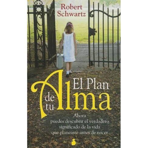 El Plan de Tu Alma - by  Robert Schwartz (Paperback) - image 1 of 1