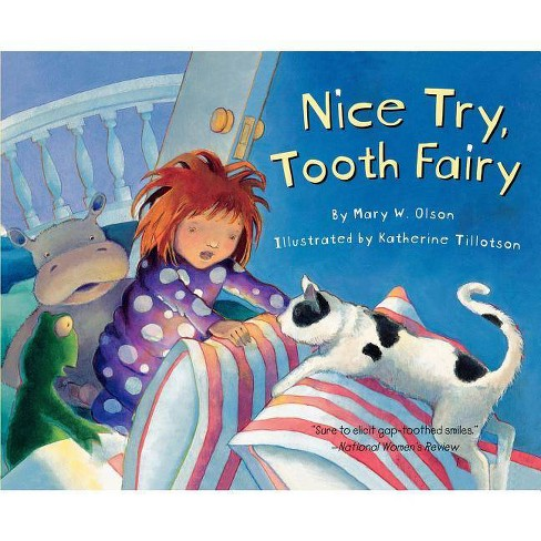 Nice Try, Tooth Fairy - by  Mary W Olson (Paperback) - image 1 of 1