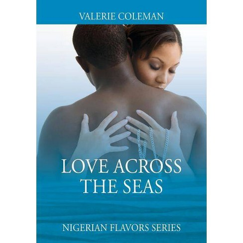 Love Across the Seas - by  Valerie Coleman (Paperback) - image 1 of 1