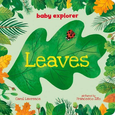 Leaves - (Baby Explorer)by Carol Lawrence (Board Book)