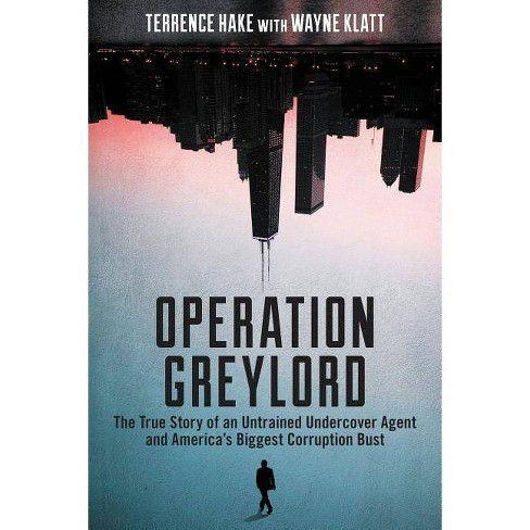Operation Greylord - by Terrence Hake (Paperback)