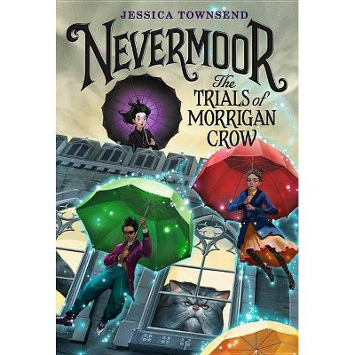 Trials of Morrigan Crow -  (Nevermoor) by Jessica Townsend (Hardcover)
