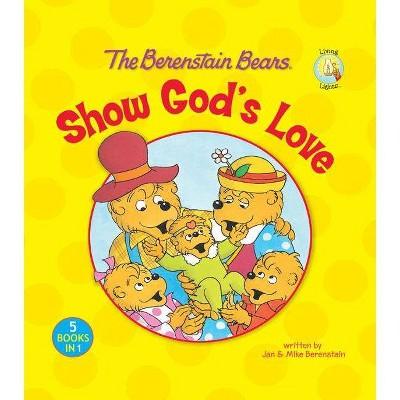 The Berenstain Bears Show God's Love - (Berenstain Bears Living Lights)(Hardcover)