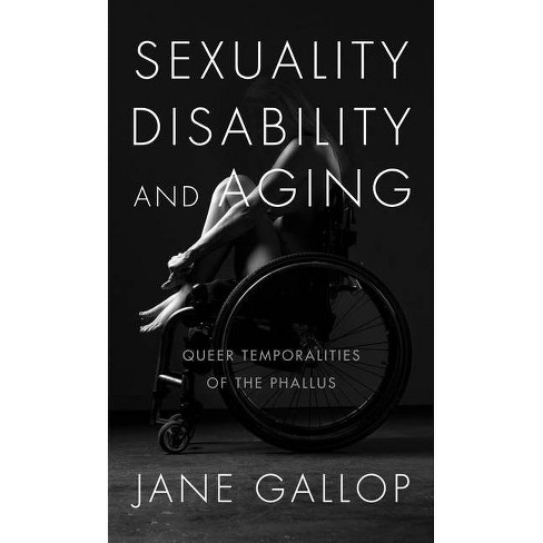 Sexuality, Disability, and Aging - by  Jane Gallop (Paperback) - image 1 of 1