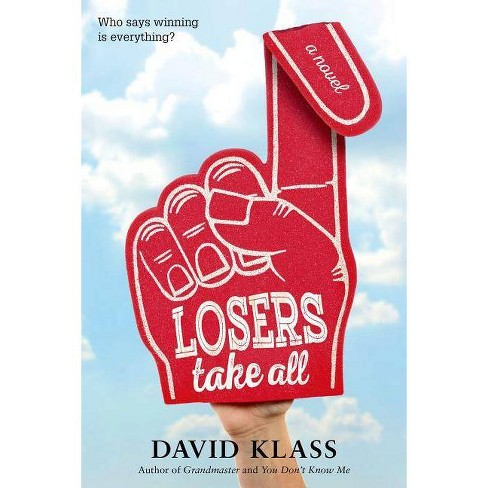 Losers Take All - by  David Klass (Paperback) - image 1 of 1