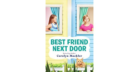 Best Friend Next Door (Hardcover) (Carolyn Mackler) - image 1 of 1