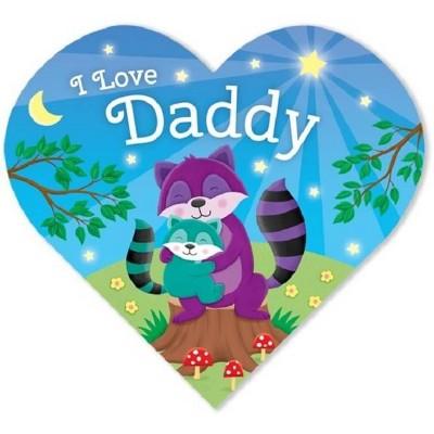 I Love Daddy - (Heart-Shaped Board)by Laura Gates Galvin (Board_book)