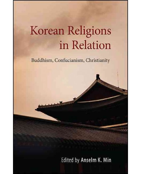Korean Religions in Relation : Buddhism, Confucianism, Christianity (Hardcover) - image 1 of 1