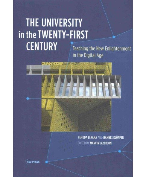 University in the Twenty-First Century : Teaching the New Enlightenment at the Dawn of the Digital Age - image 1 of 1
