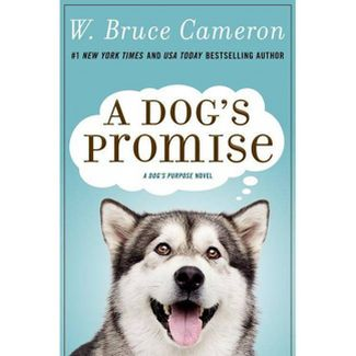 A Dog's Promise - (Dog's Purpose) by W Bruce Cameron (Hardcover)