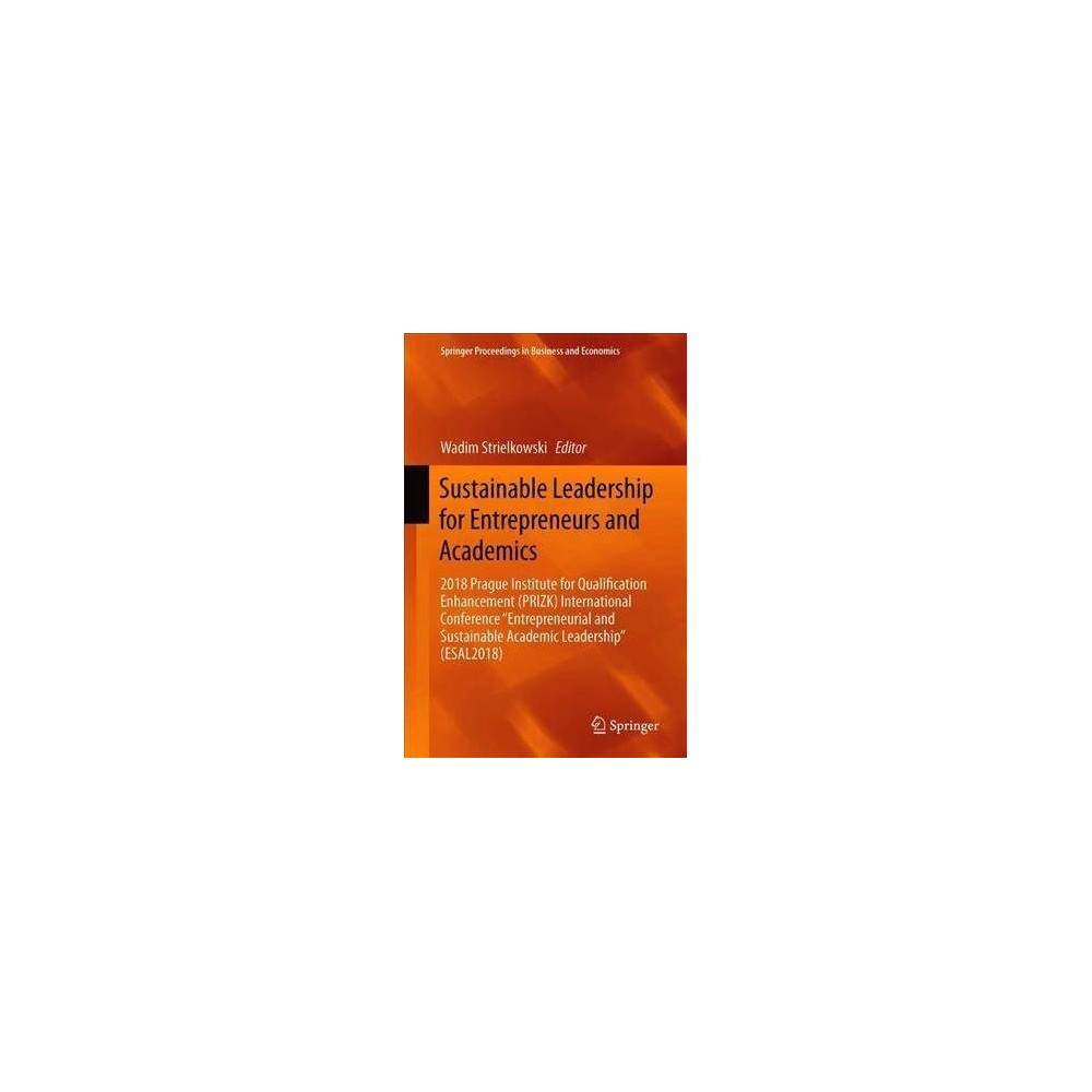 Sustainable Leadership for Entrepreneurs and Academics - by Wadim Strielkowski (Hardcover)