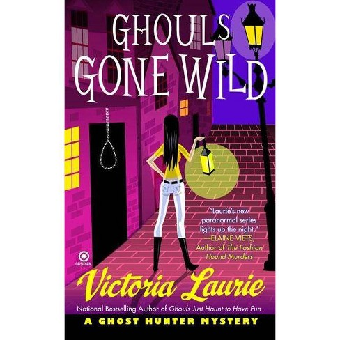 Ghouls Gone Wild - (Ghost Hunter Mysteries (Signet)) by  Victoria Laurie (Paperback) - image 1 of 1