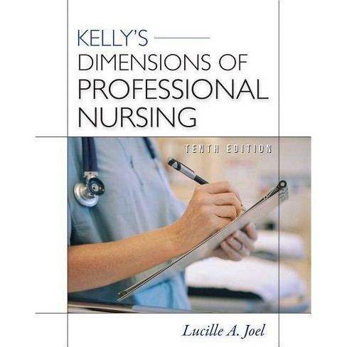 Kelly's Dimensions of Professional Nursing, Tenth Edition - 10 Edition by  Lucille A Joel (Paperback) - image 1 of 1