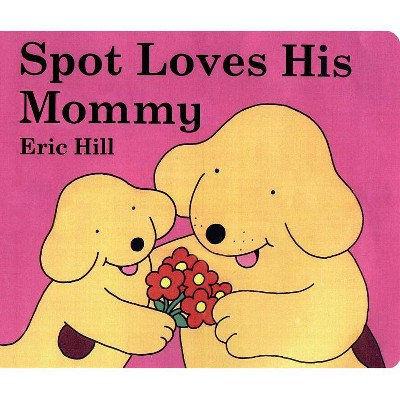 Spot Loves His Mommy (Board Book)(Eric Hill)
