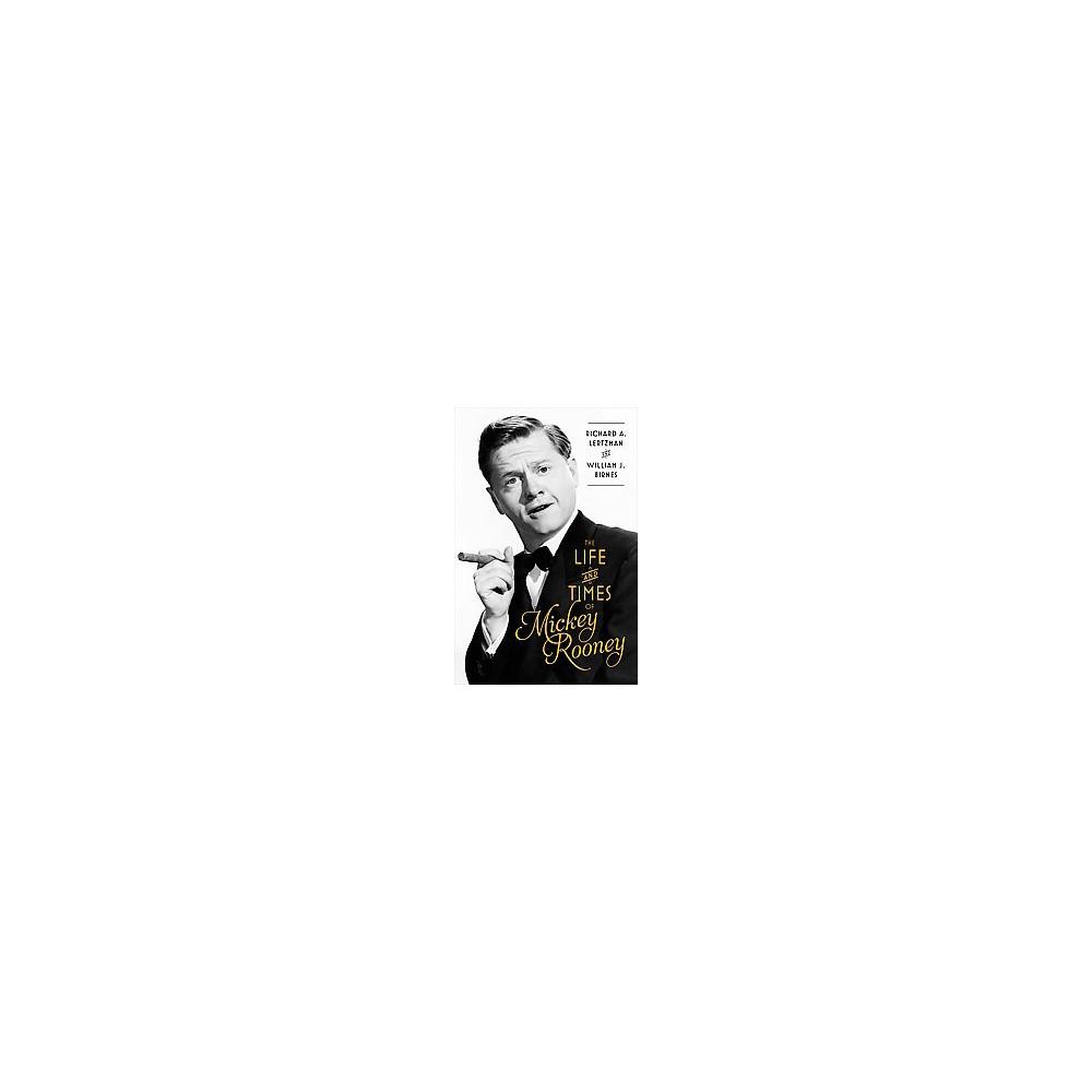 Life and Times of Mickey Rooney (Hardcover) (William Birnes & Richard Lertzman)