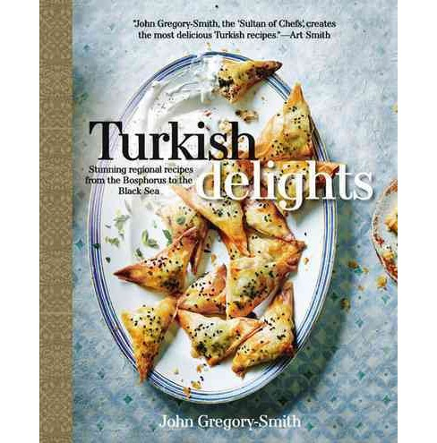 Turkish Delights : Stunning Regional Recipes from the Bosphorus to the Black Sea (Hardcover) (John - image 1 of 1