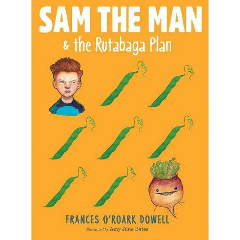 Sam the Man & the Rutabaga Plan - by  Frances O'Roark Dowell (Hardcover) - image 1 of 1