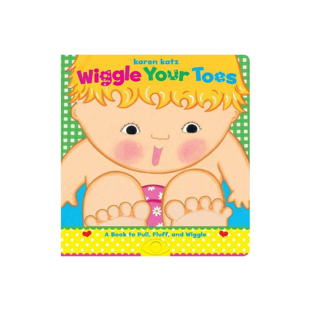 Wiggle Your Toes By Karen Katz Board Book