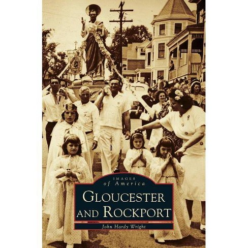 Gloucester and Rockport - by  John Hardy Wright (Hardcover) - image 1 of 1