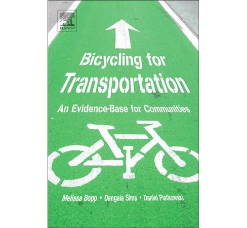 Bicycling for Transportation : An Evidence-base for Communities -  (Paperback) - image 1 of 1