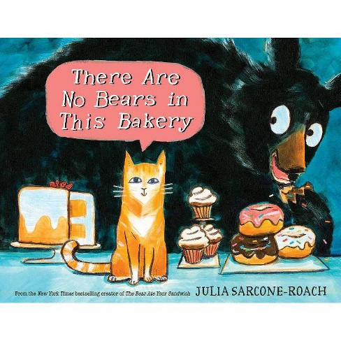 There Are No Bears in This Bakery - by  Julia Sarcone-Roach (Hardcover) - image 1 of 1