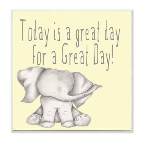 """Today is a Great Day Elephant Wall Plaque Art (12""""x12"""") - Stupell Industries - image 1 of 3"""