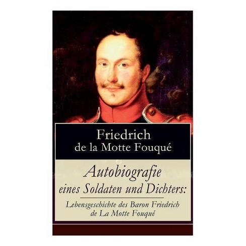 Autobiografie eines Soldaten und Dichters - by  Friedrich de La Motte Fouque (Paperback) - image 1 of 1