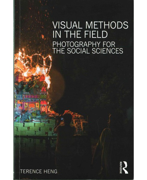 Visual Methods in the Field : Photography for the Social Sciences (Paperback) (Terence Heng) - image 1 of 1