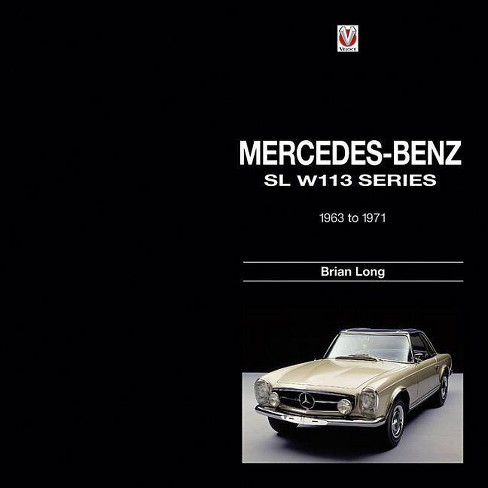 Mercedes-Benz SL W113 Series - by  Brian Long (Hardcover) - image 1 of 1