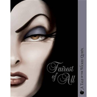 Fairest of All : A Tale of the Wicked Queen - by Serena Valentino (Paperback)