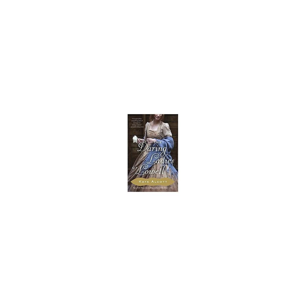Daring Ladies of Lowell (Paperback) (Kate Alcott)